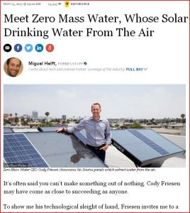 https://www.forbes.com/sites/miguelhelft/2017/11/15/meet-zero-mass-water-whose-solar-panels-pull-drinking-water-from-the-air/#ae043ea370e0